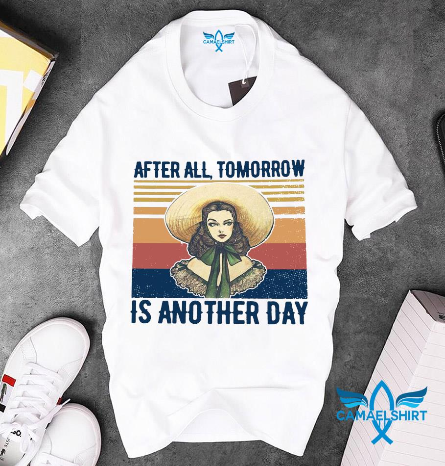 Scarlett Ohara after all tomorrow is another day vintage t-s unisex
