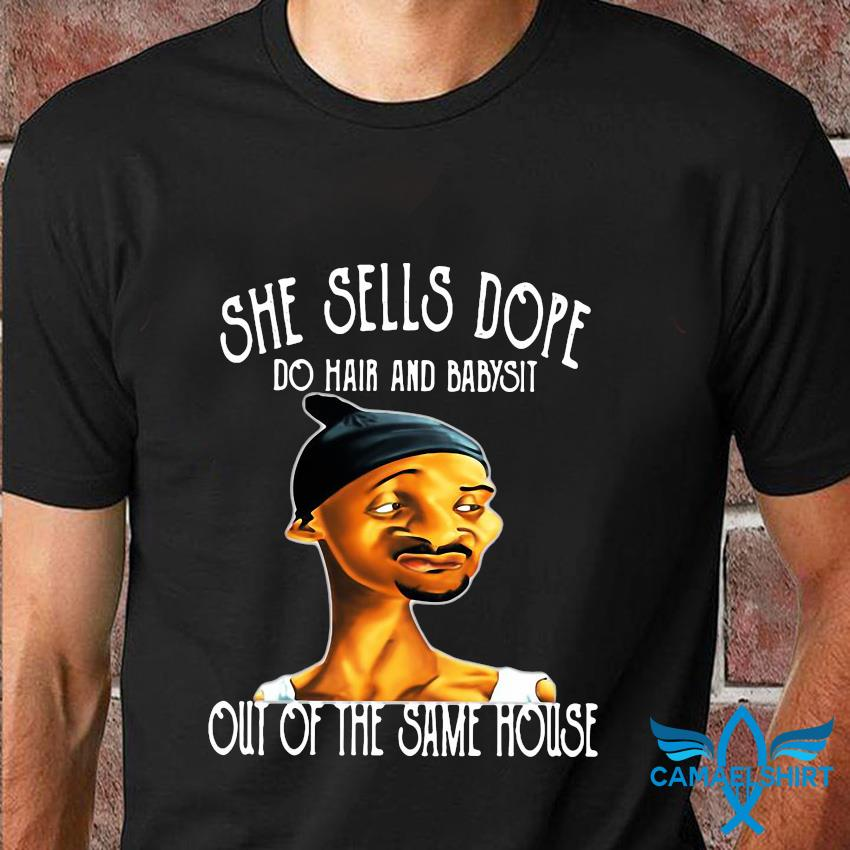 She sells dope do hair and babysit out of the same house t-shirt