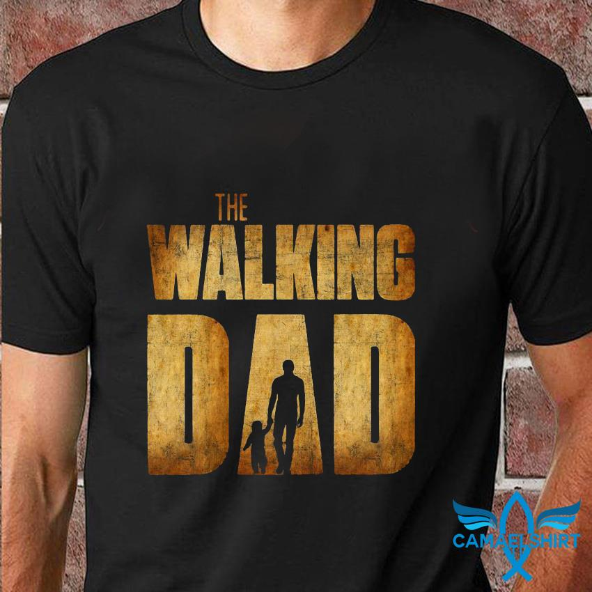 The Walking Dad movie father daughter t-shirt