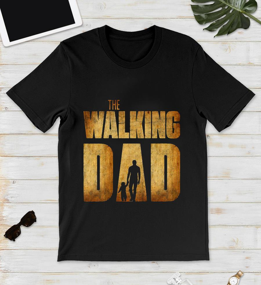 The Walking Dad movie father daughter t-s unisex