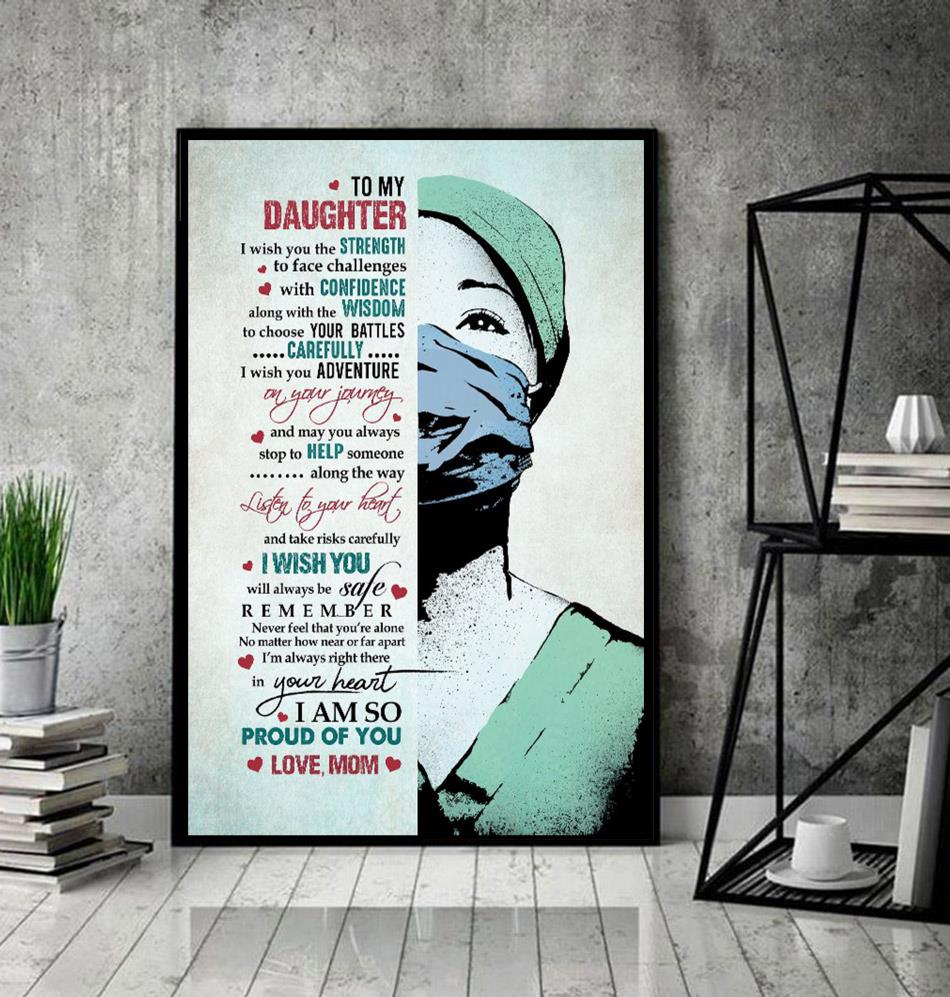 To my daughter I wish you the strength to face challenges nurse poster