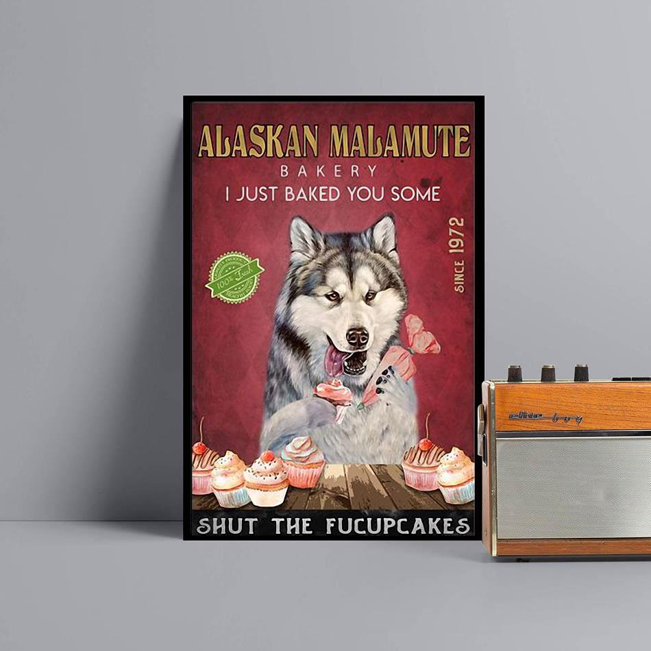 Alaskan Malamute Bakery I just baked you some shut the fucupcakes poster black