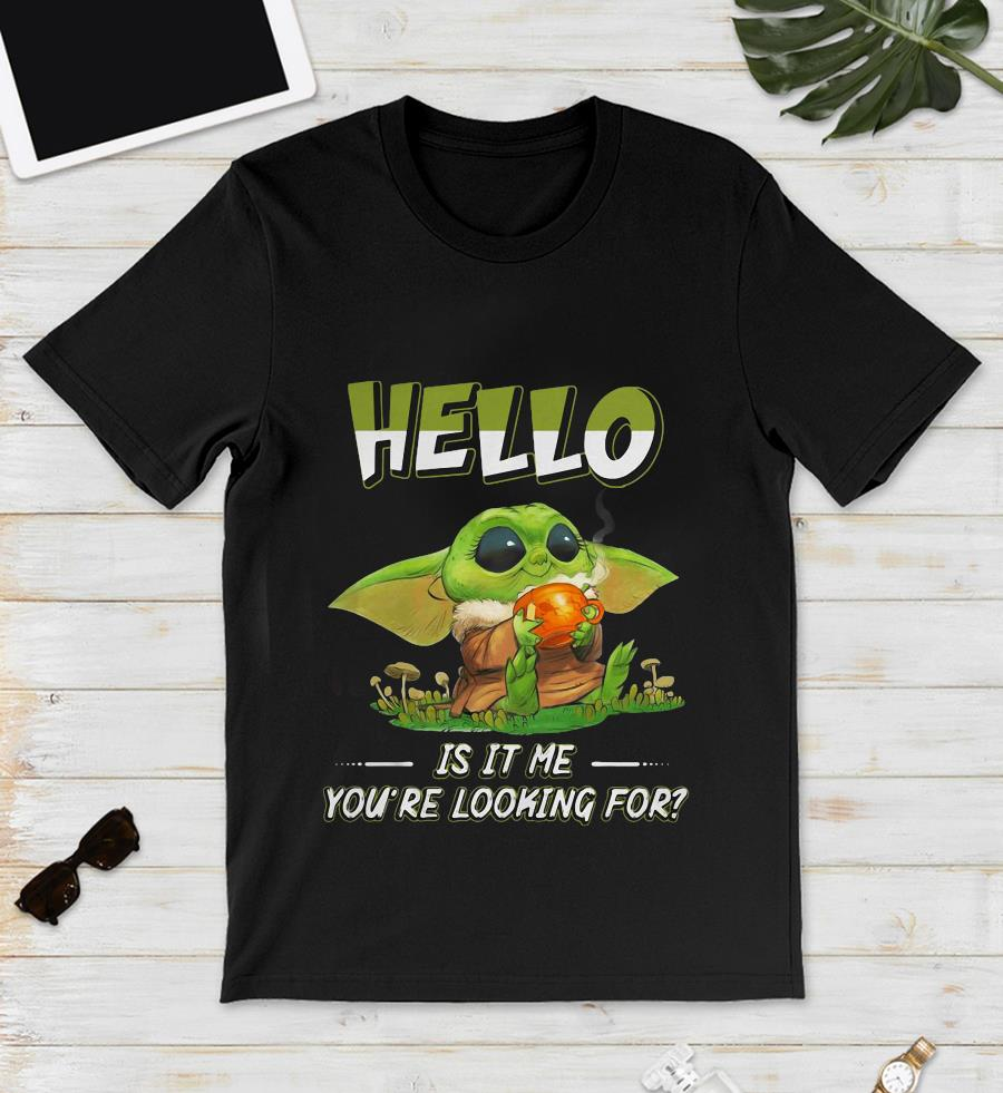 Baby Yoda hello is it me you are looking for t-s unisex