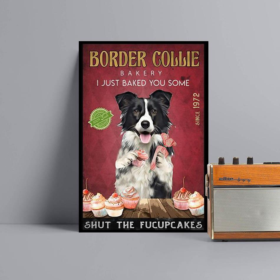 Border Collie Bakery I just baked you some shut the fucupcakes poster black