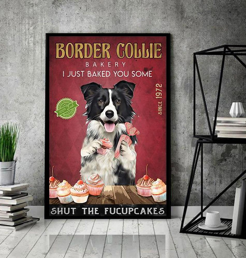 Border Collie Bakery I just baked you some shut the fucupcakes poster