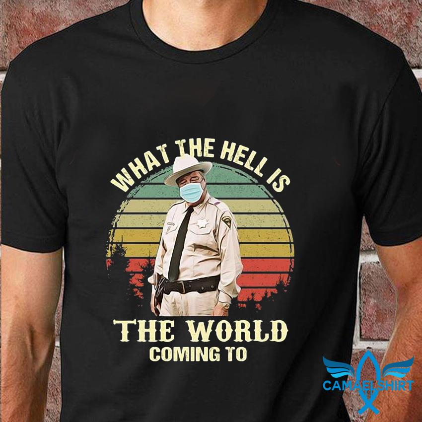 Buford T Justice face mask what the hell is the world coming vintage t-shirt