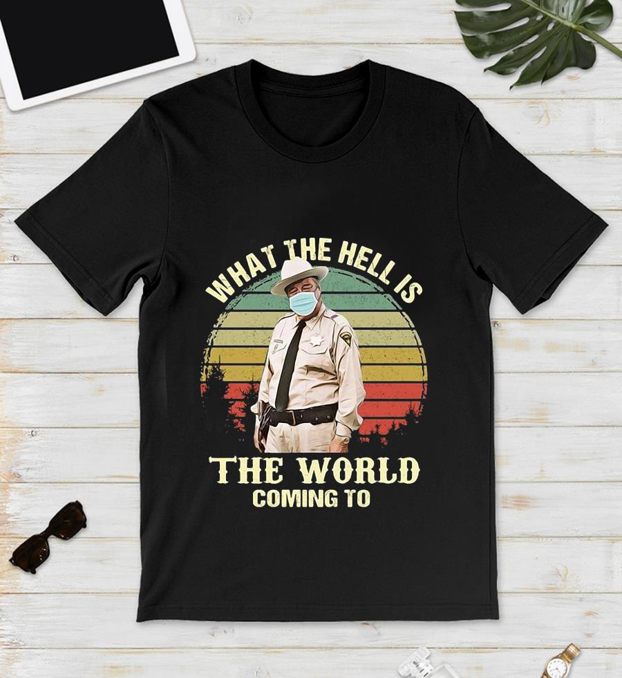 Buford T Justice face mask what the hell is the world coming vintage t-s unisex