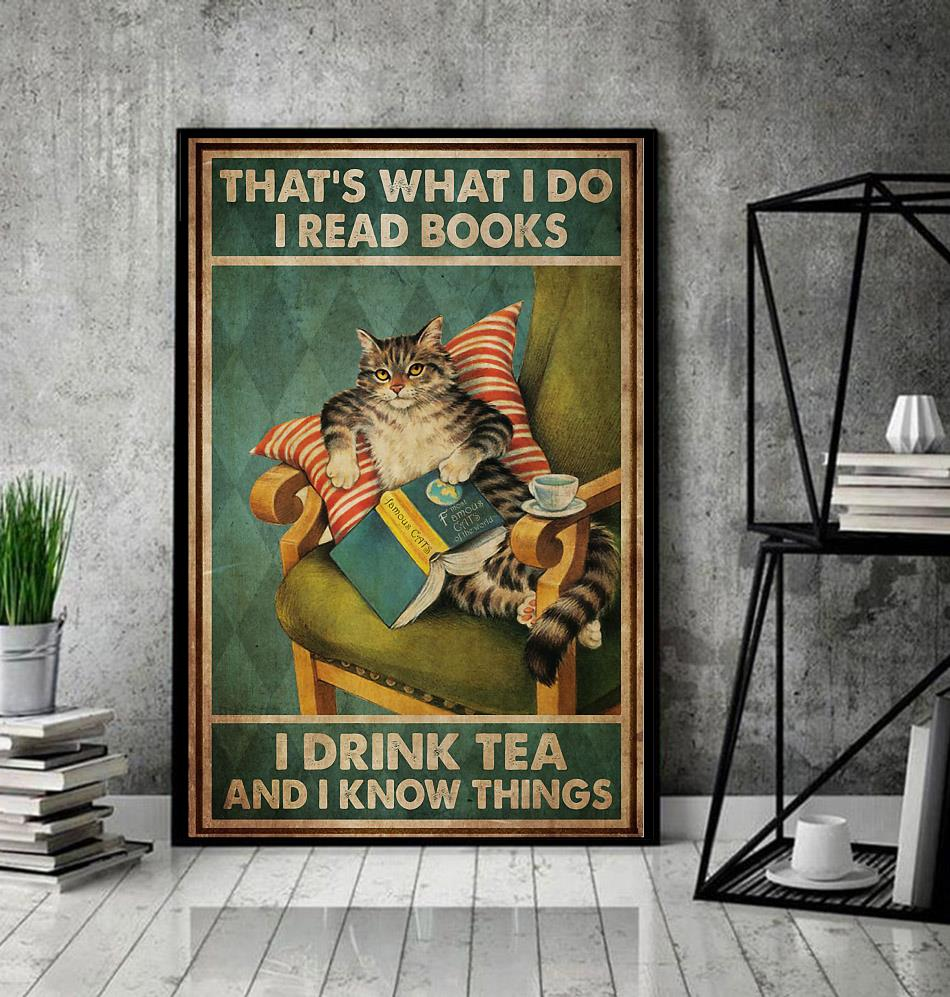 Cat thats what I do I read book I drink tea and I know thing poster canvas