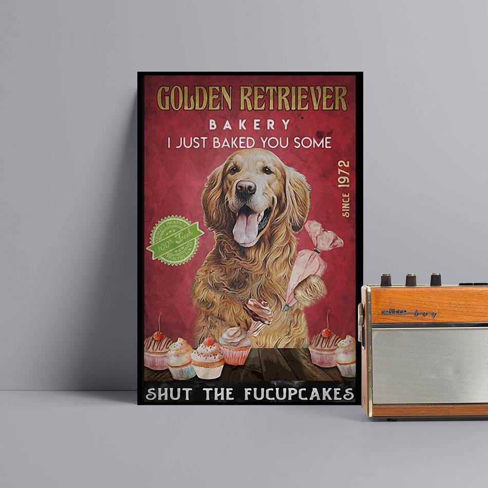 Golden Retriever Bakery I just baked you some shut the fucupcakes poster black