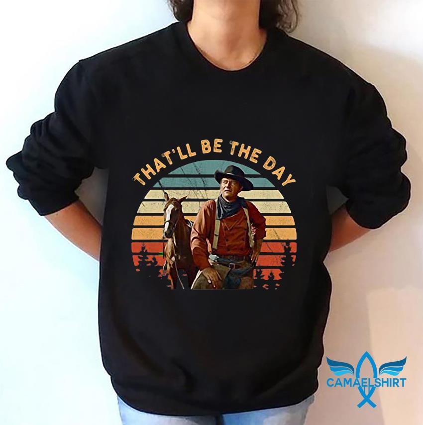 John Wayne that be the day vintage t-s sweatshirt