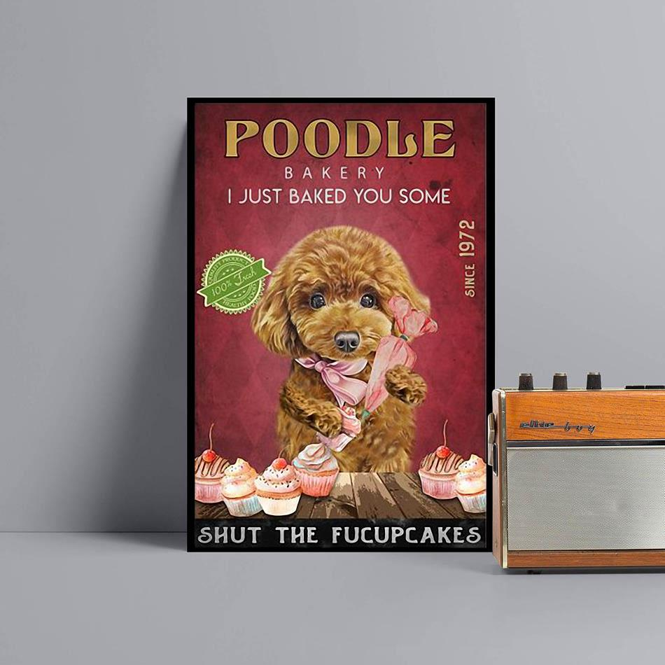 Poodle Bakery I just baked you some shut the fucupcakes poster black