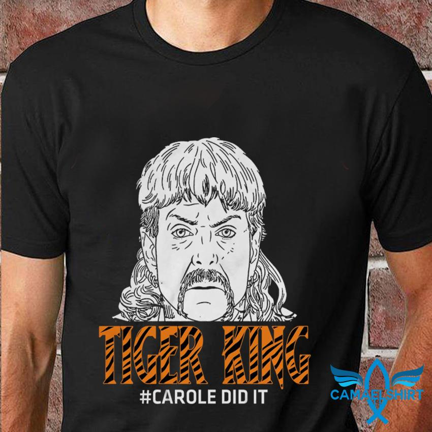 Tiger King Carole did it quote t-shirt