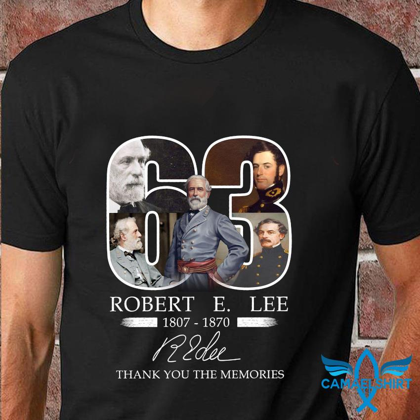63 Robert E Lee memories 1807 1870 t-shirt