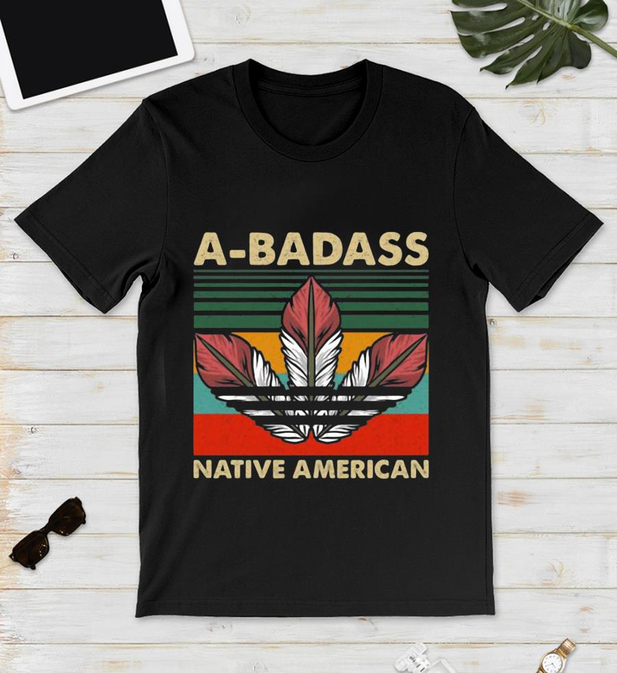 A Baddass Native American vintage t-s unisex