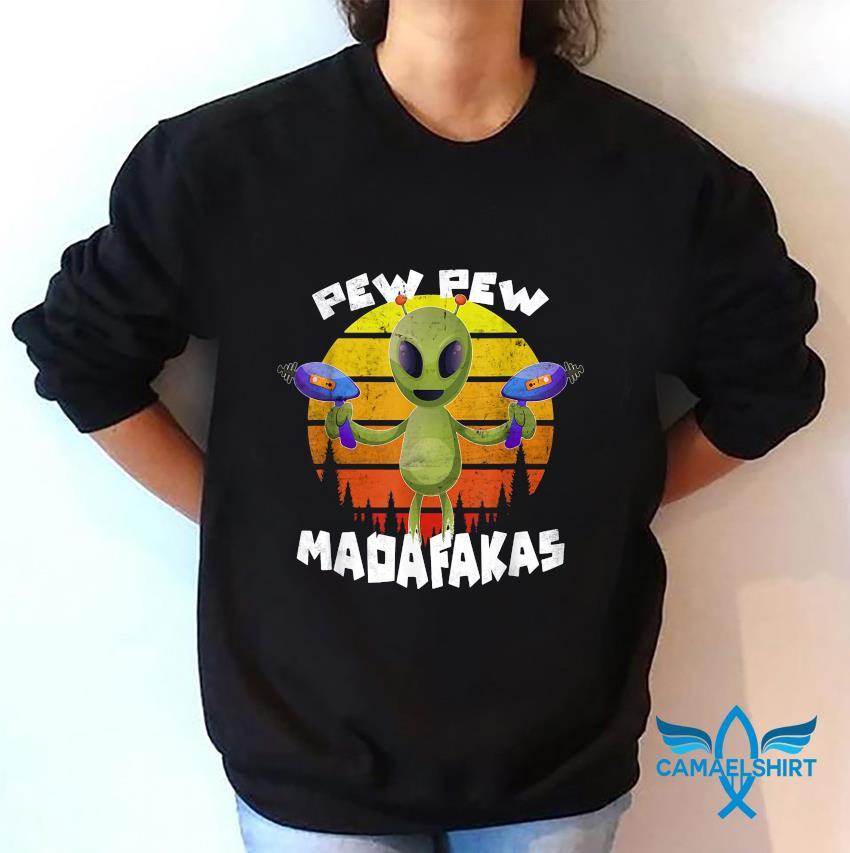 Alien pew pew madafakas vintage t-s sweatshirt
