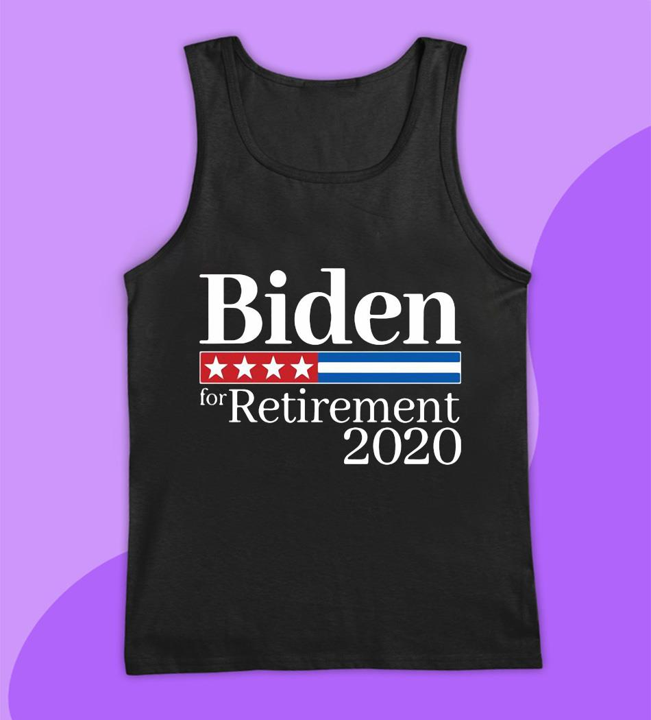 Biden for retirement 2020 election t-s tank top