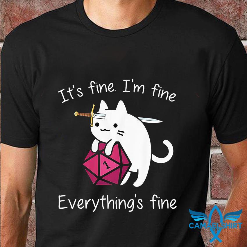 Cat dungeon its fine Im fine everythings fine t-shirt