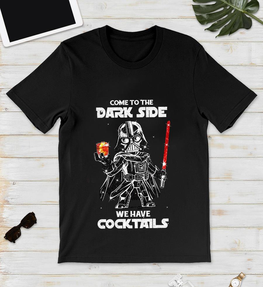 Darth Vader come to the dark side we have cocktails t-s unisex
