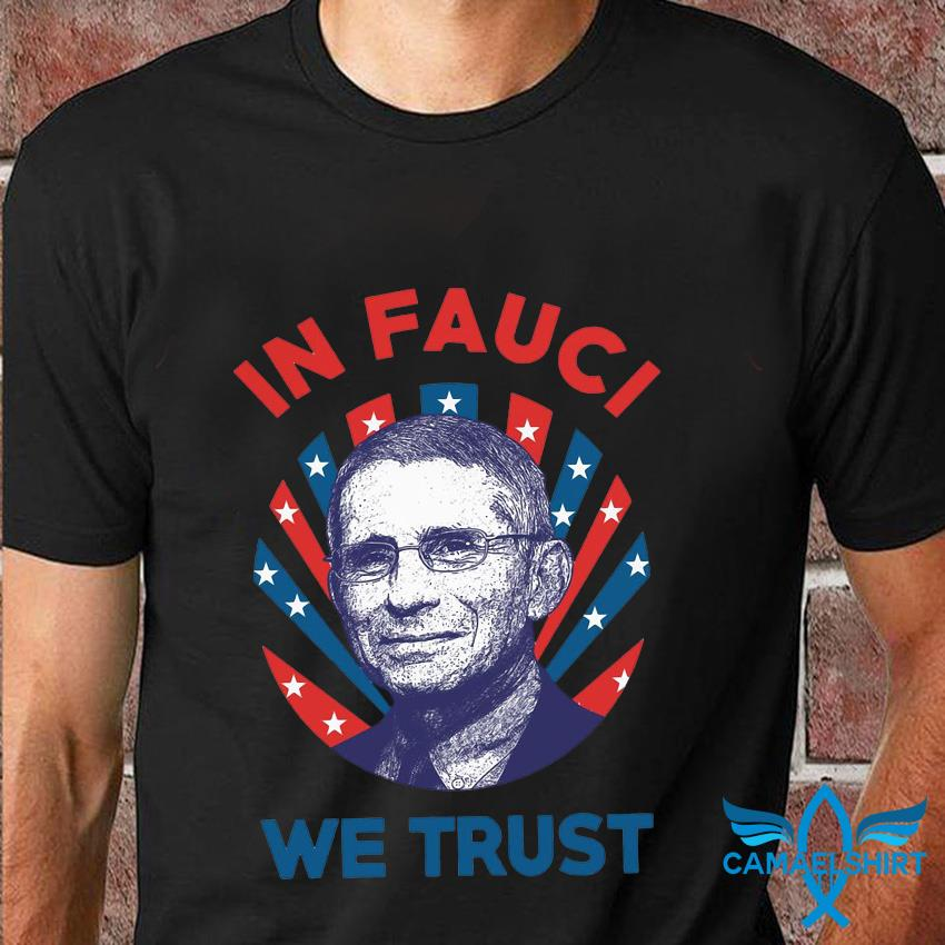 Dr Anthony in Fauci we trust American flag t-shirt