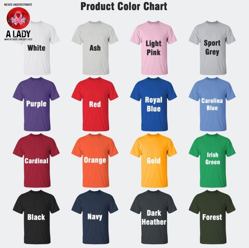 Never underestimate a lady who kicked cancers t-s Camaelshirt Color chart
