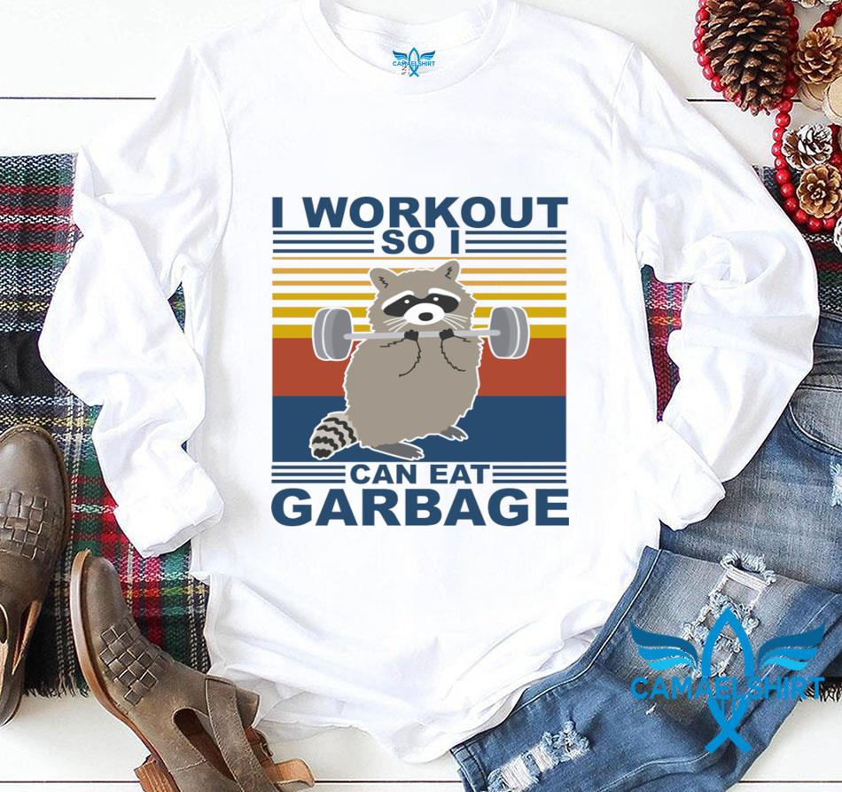 Raccoon fitness I workout so I can eat garbage vintage t-s longsleeve