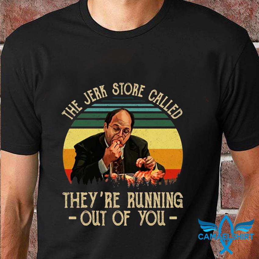 The Jerk Store called they running out of you vintage retro t-shirt