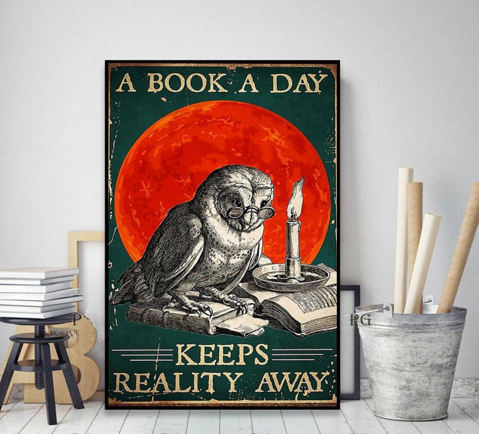 A book a day keeps reality away poster decor art