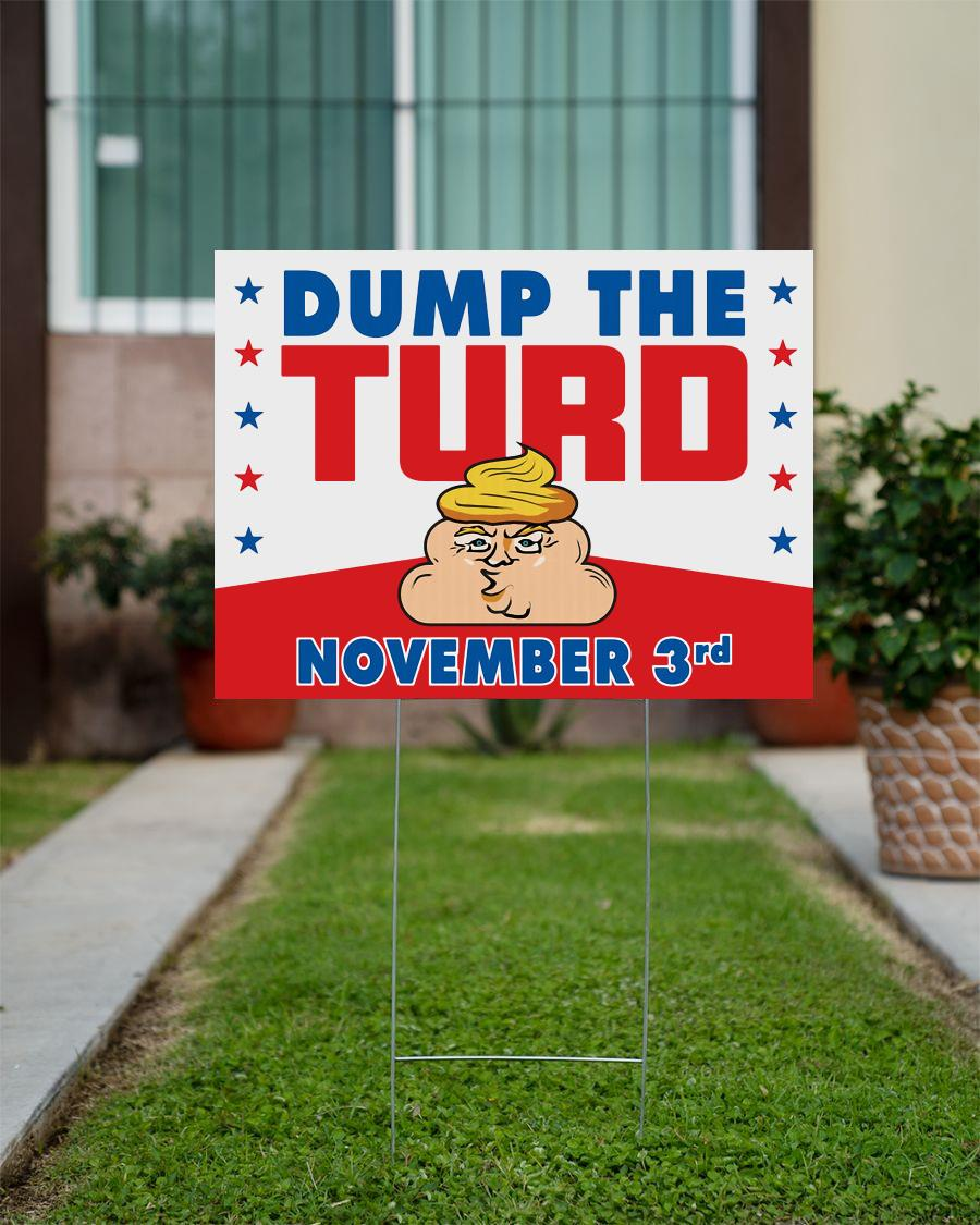 Anti Trump yard side dump the turd November 3rd