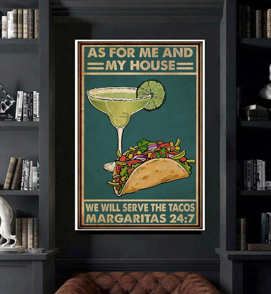As for me and my house we will serve the tacos margaritas poster art