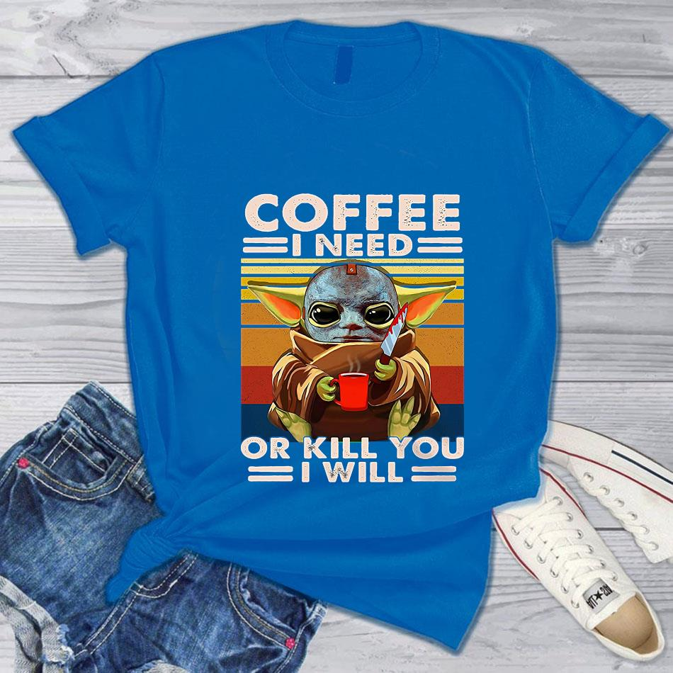 Baby Yoda Michael Myers coffee I need or kill you I will vintage t-s blue