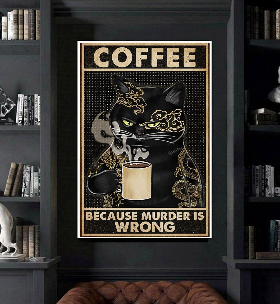 Black Cat coffee because murder is wrong poster art