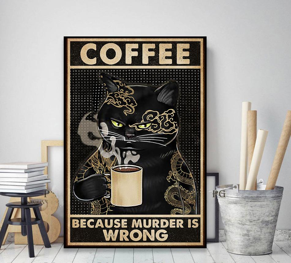 Black Cat coffee because murder is wrong poster