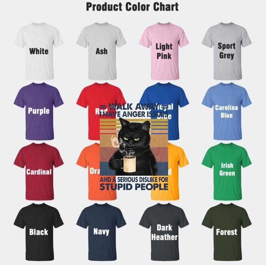 Black cat walk away I have anger issues vintage t-s Camaelshirt Color chart