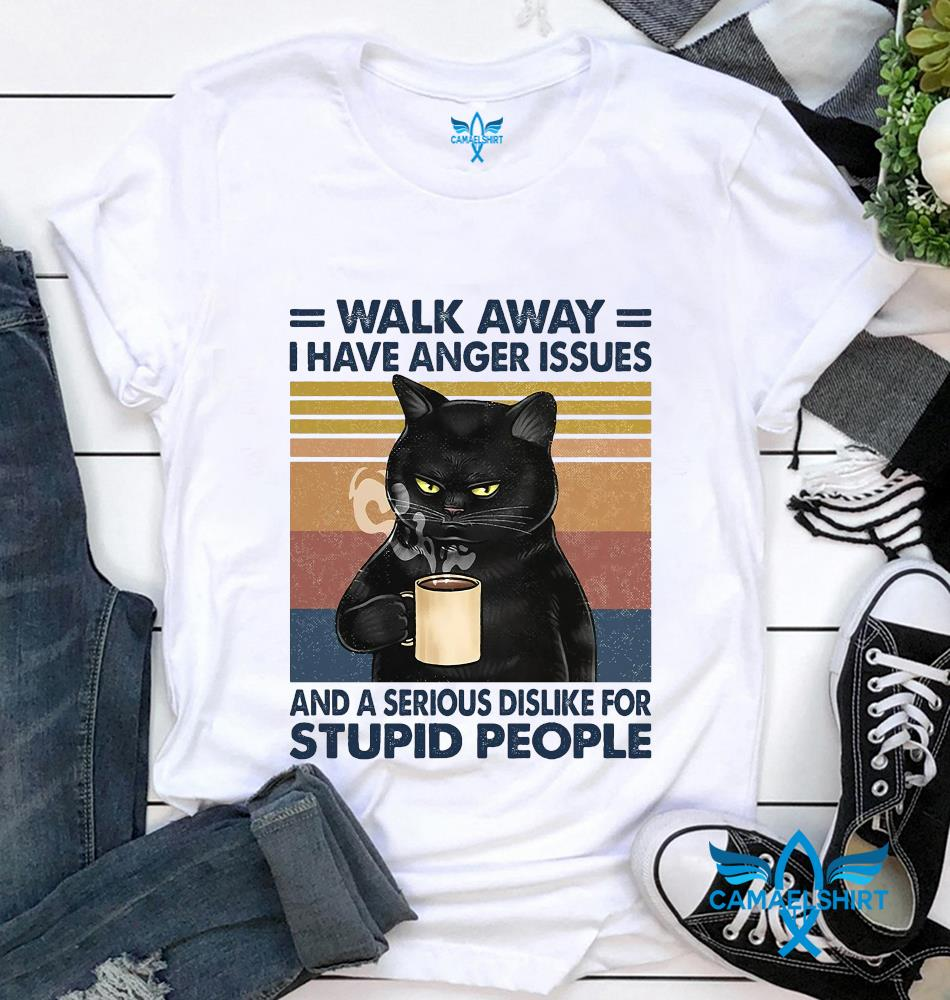 Black cat walk away I have anger issues vintage t-shirt