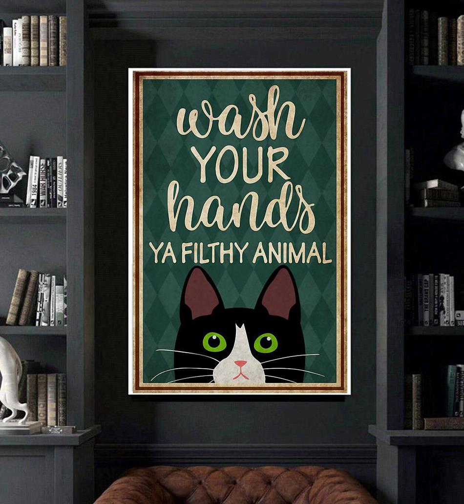 Black cat wash your hands ya filthy animal poster art