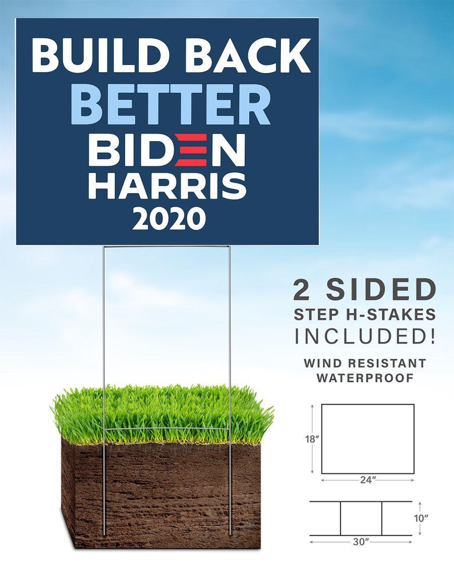 Build back better Biden Harris 2020 political yard sign home