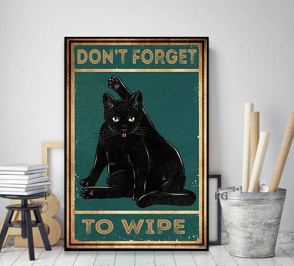 Cat black don't forget to wipe poster