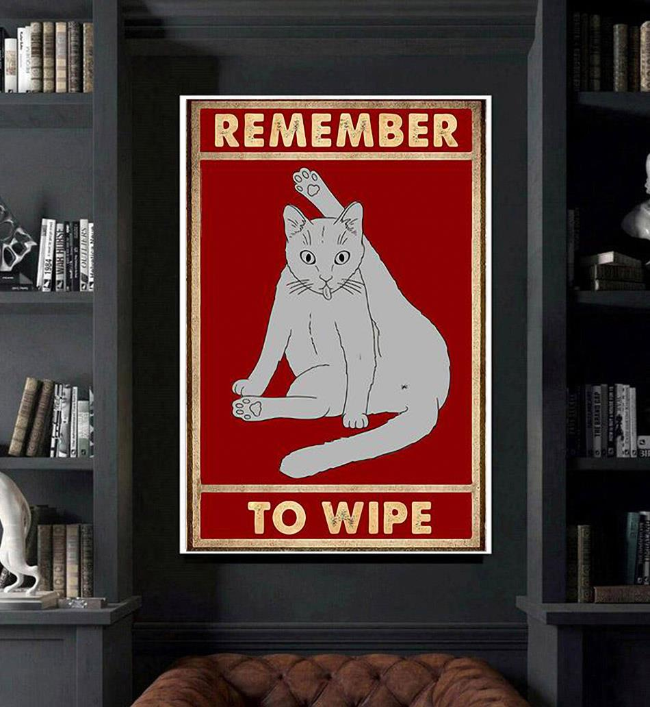 Cat gray remember to wipe poster art