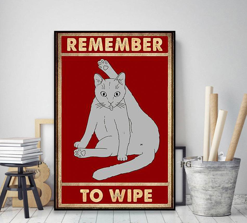 Cat gray remember to wipe poster