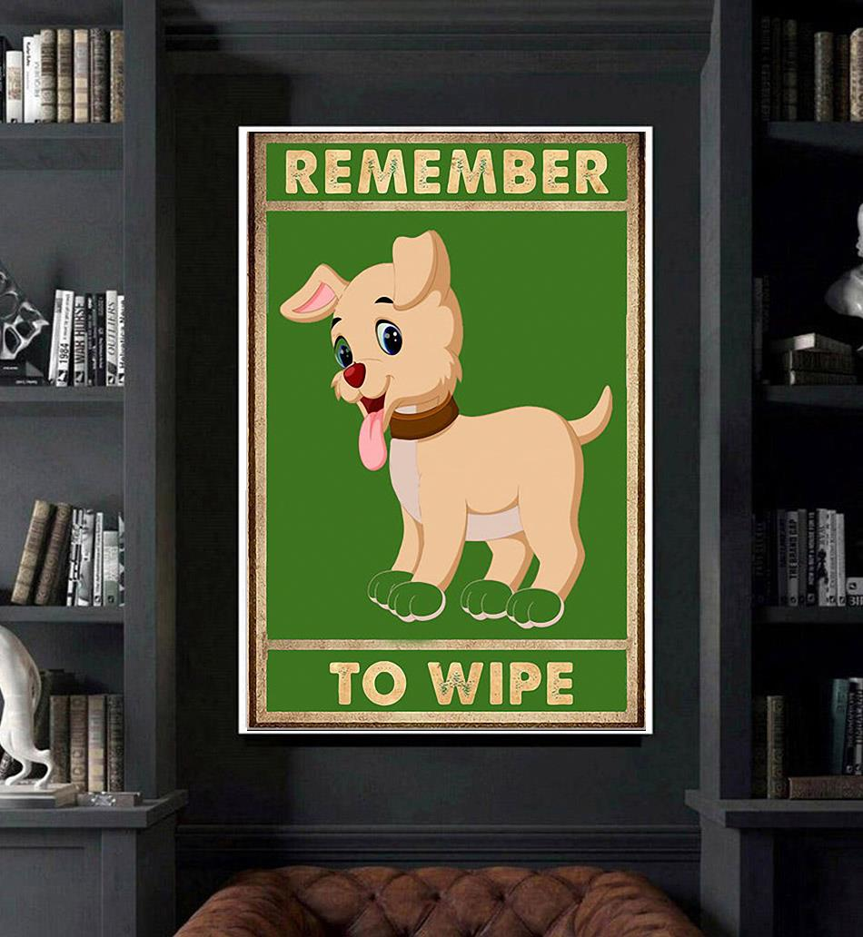 Cute Dog remember to wipe poster art