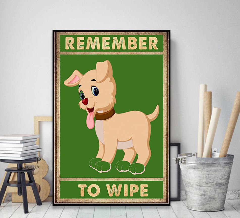 Cute Dog remember to wipe poster