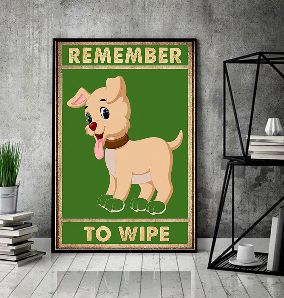 Cute Dog remember to wipe poster decor