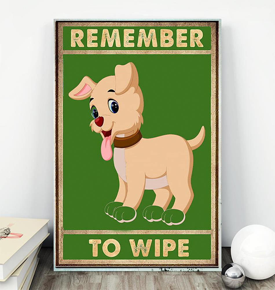 Cute Dog remember to wipe poster wall