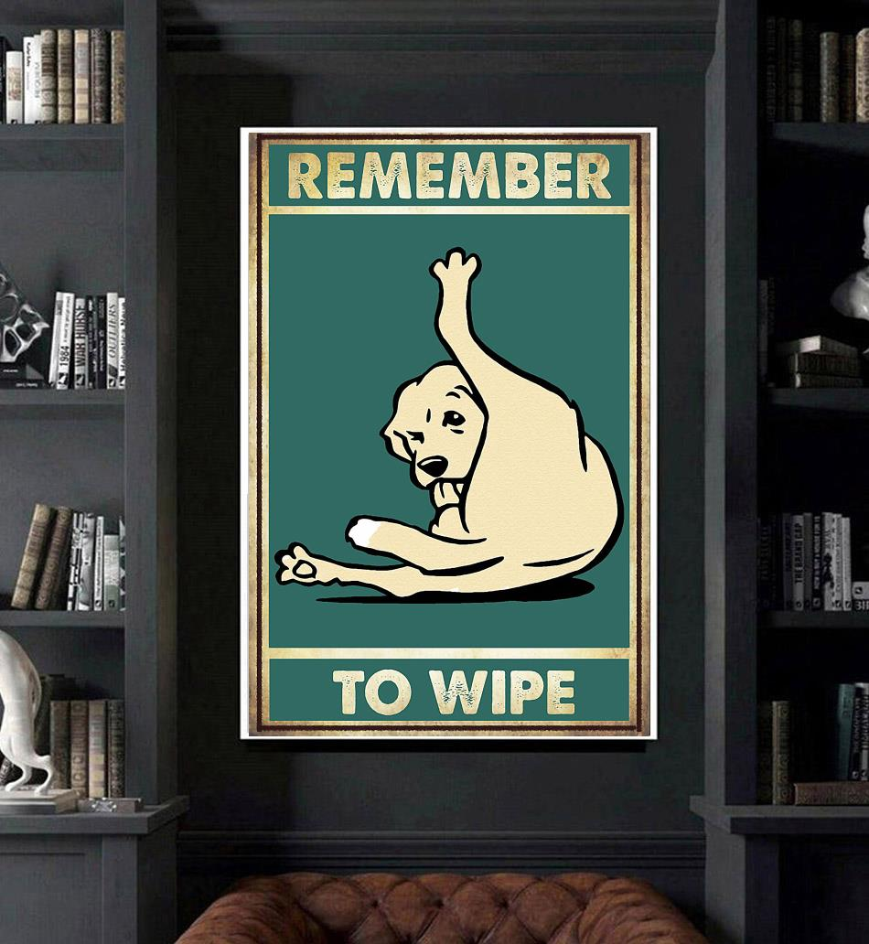 Dog remember to wipe poster canvas art