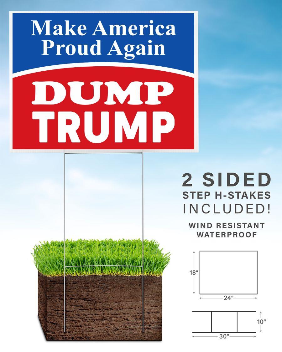 Dump Trump yard side make America proud again home