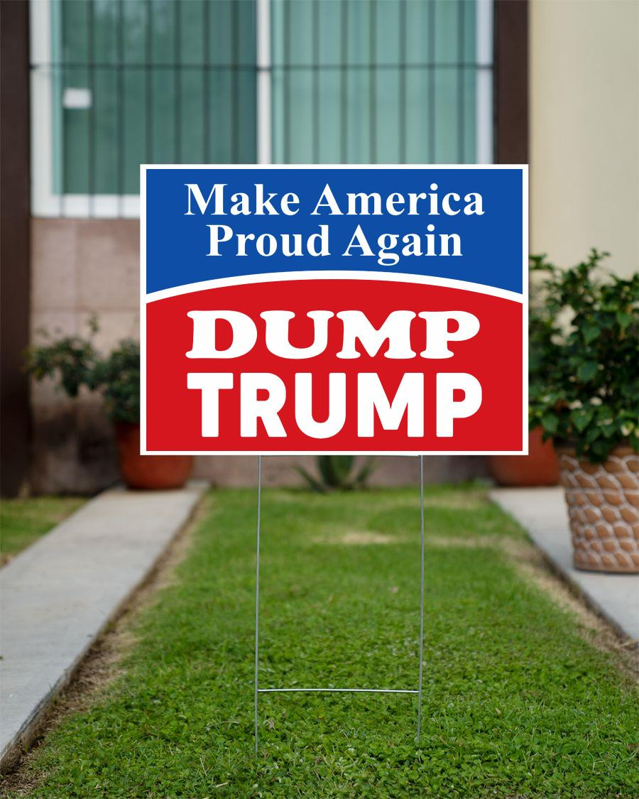 Dump Trump yard side make America proud again