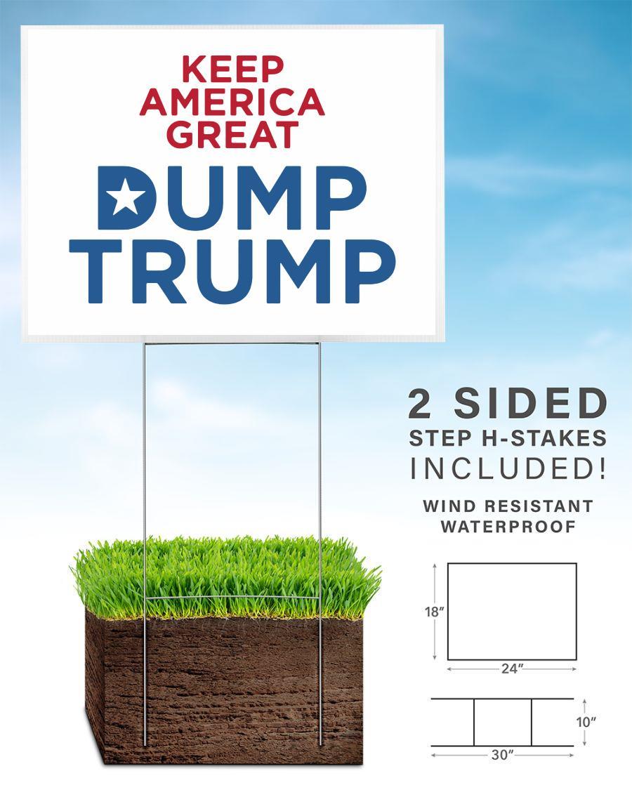 Dump Trump Yard Sign keep American great home
