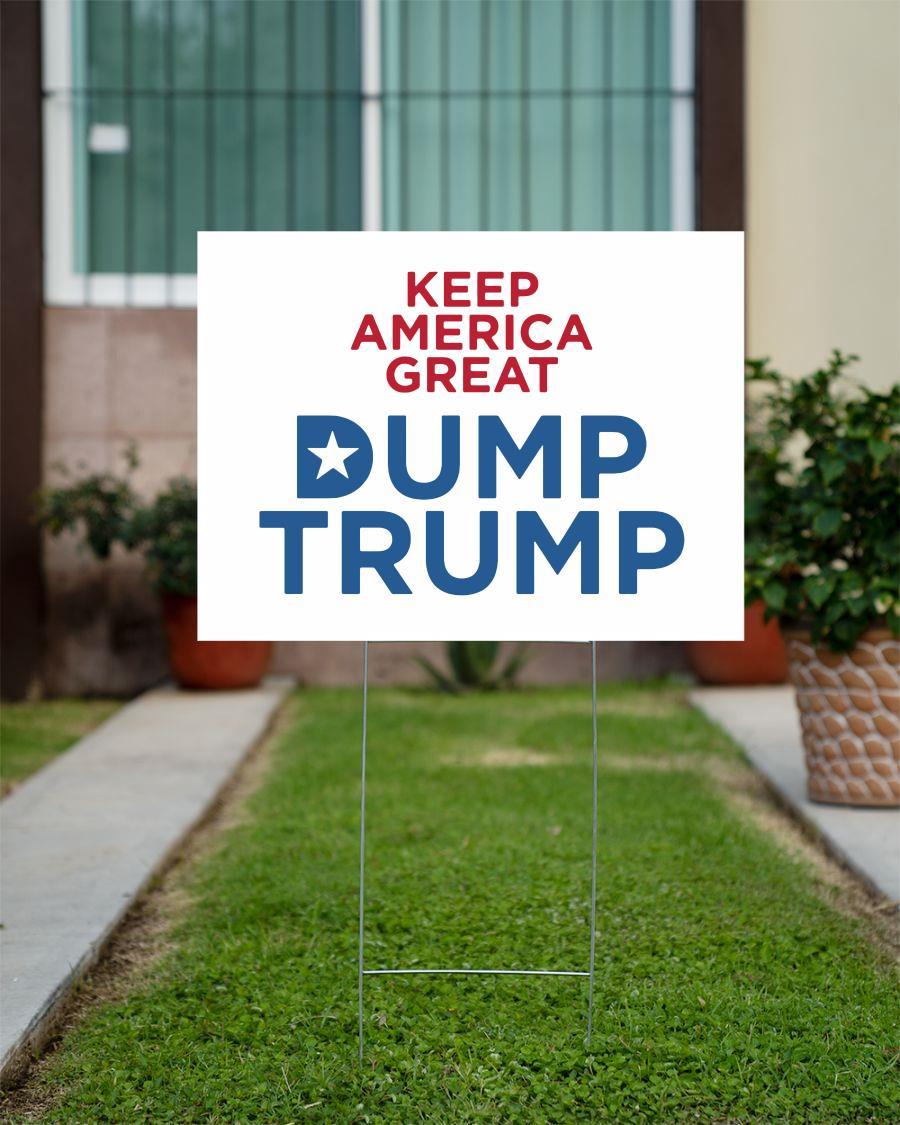 Dump Trump Yard Sign keep American great