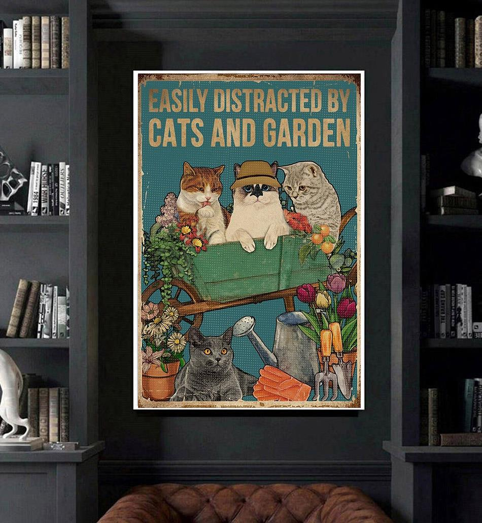 Easily distracted by cats and garden poster canvas art