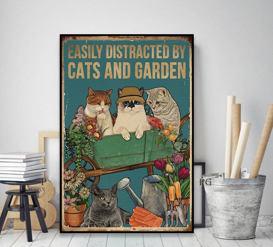 Easily distracted by cats and garden poster canvas